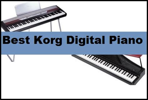best digital piano what s the best korg digital piano