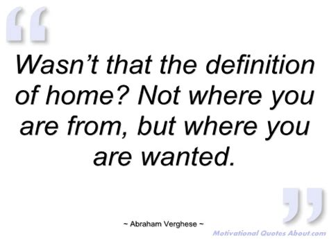 wasn t that the definition of home not abraham verghese