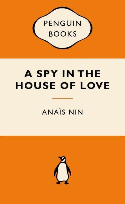 a spy in the house of love a spy in the house of love popular penguins by anais nin penguin books australia