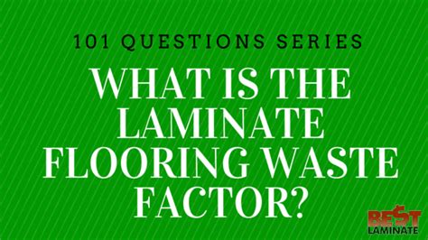What is the laminate flooring waste factor?