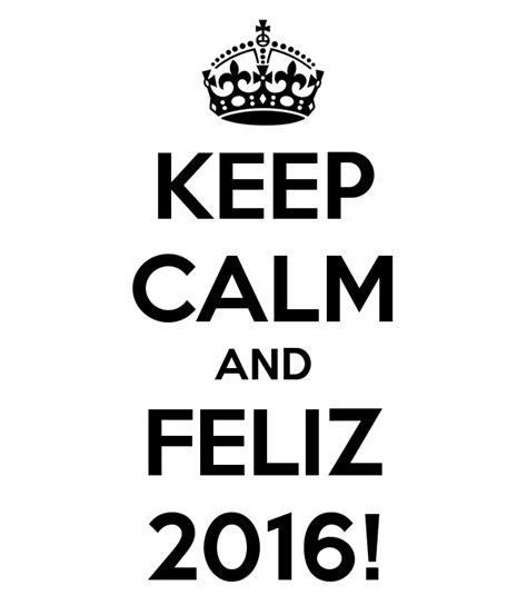 editar imagenes keep calm keep calm and feliz 2016 poster igor keep calm o matic