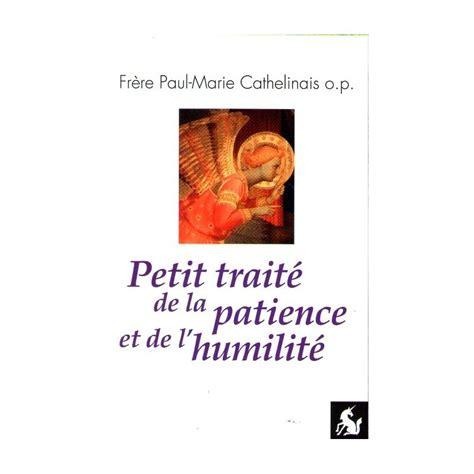 libro petit trait de la fr 232 re paul marie cathelinais petit trait 233 de la patience et de l humilit 233 livres en famille