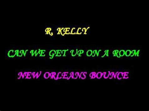 can we get a room r can we get up on a room new orleans bounce