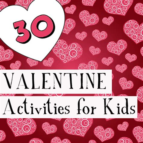 valentines activities for children 30 activities for playpennies