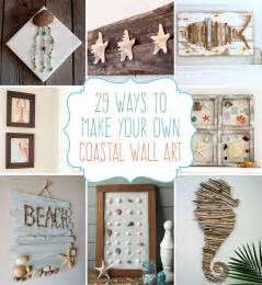 arts and crafts for home decor 29 beach crafts coastal diy wall art