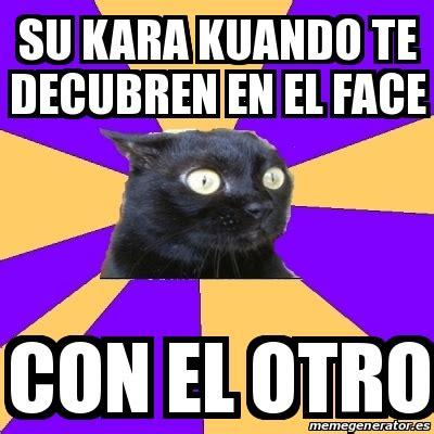 Anxiety Cat Meme Generator - meme anxiety cat su kara kuando te decubren en el face