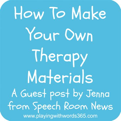 how to make your a therapy how to make your own therapy materials with words 365