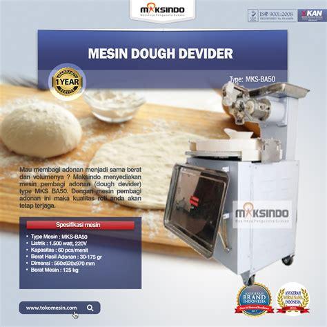 Jual Dough jual mesin dough devider mks ba50 di lung toko mesin