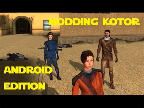 kotor android modding kotor android edition tsl patcher mods needs kotor on pc outdated