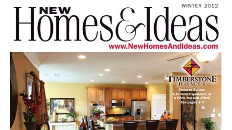 new homes and ideas magazine new homes ideas magazine winter 2012 issue