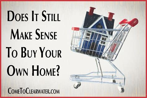 build your own house mortgage does it still make sense to buy your own home
