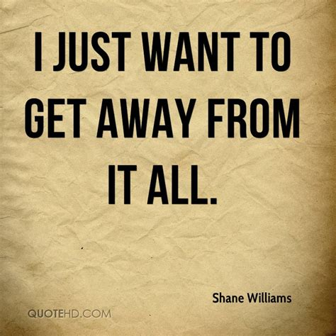 get away i want to get away quotes quotesgram