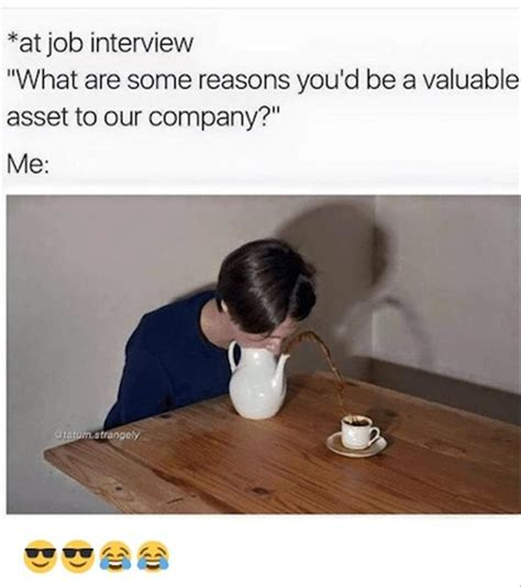 Funny Job Memes - when a company asks why they should hire me 8 pics