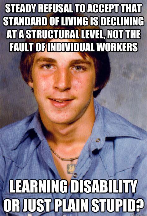 Disability Memes - old economy steven memes quickmeme