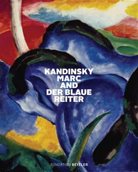 the blaue reiter basic kandinsky marc and der blaue reiter artbook d a p 2016 catalog hatje cantz books exhibition