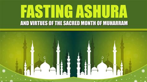 fasting month fasting ashura and virtues of the sacred month of muharram