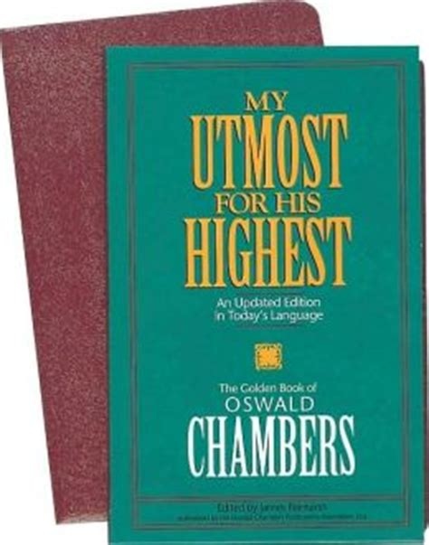 My Uttermost For His Highest by My Utmost For His Highest By Oswald Chambers