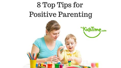 10 Parenting Tips Every Parent Should by 8 Top Tips For Positive Parenting