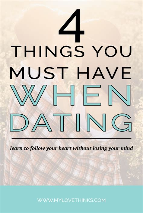 Things You Must Have | 4 things you must have when dating my love thinks