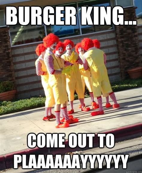 Burger King Meme - 20 mcdonald s memes that will surely make you happy