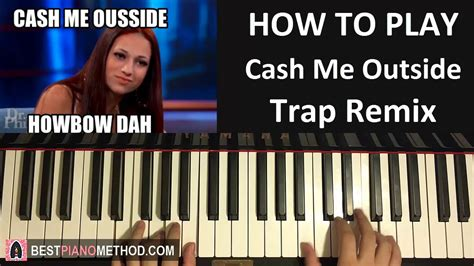 tutorial piano outside how to play cash me outside trap remix by dj suede
