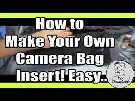 how to make your own camera bag insert! easy.. youtube