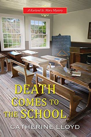 comes to the school a kurland st mystery books comes to the school kurland st mystery 5 by catherine lloyd reviews discussion