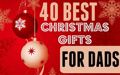 christmas presents for dad 40 best christmas gifts for dads mocha dad
