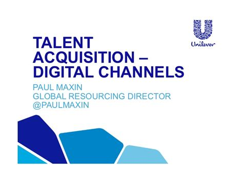 Paul Maxin Talent Acquisition Through Digital Channels Unilever Ppt Template Free