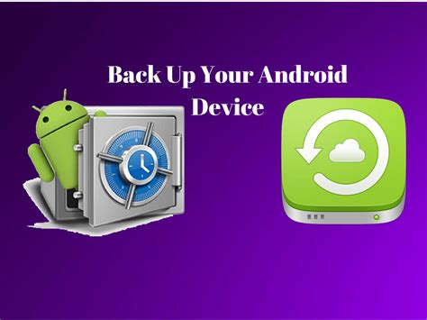 backing up android phone back up your android device before it s late android news tips tricks how to