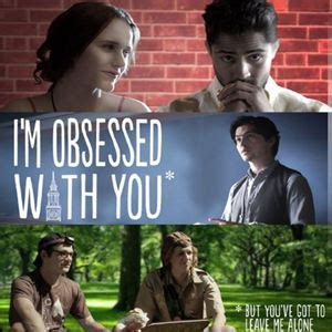 obsessed film entier i m obsessed with you but you ve got to leave me alone
