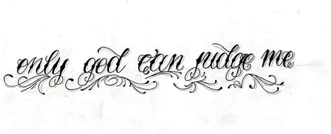 only god can judge me tattoo designs on arm only god can judge me by geerty on deviantart