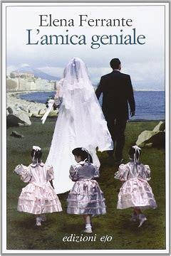 libro lamica geniale l amica geniale libro scritto dall autrice napoletana