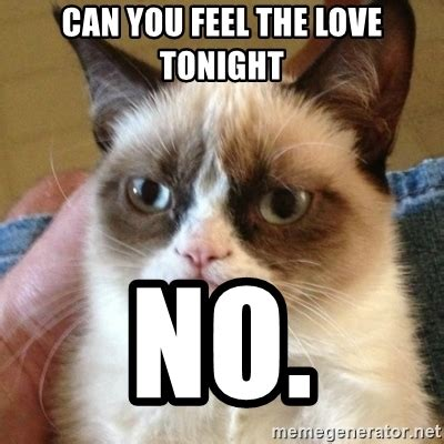 Feel The Love Meme - can you feel the love tonight no grumpy cat meme