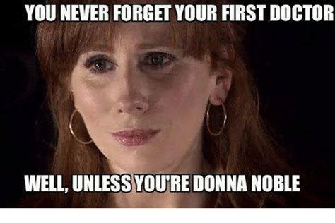 Donna Meme - you never forget your first doctor well unless you re