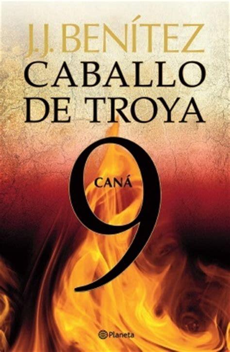 libro caballo de troya 7 j j ben 237 tez caballo de troya 9 can 225 helduentzako fikzioa ficc