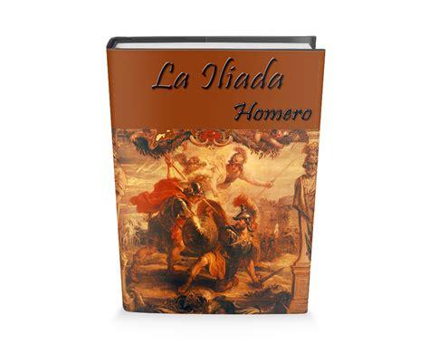 libro episodios nacionales ii la la iliada de homero libro gratis para descargar leer para crecer libros cuentos poemas