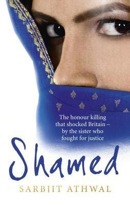 libro shamed the honour killing shamed the honour killing that shocked britain by the sister who fought for justice by