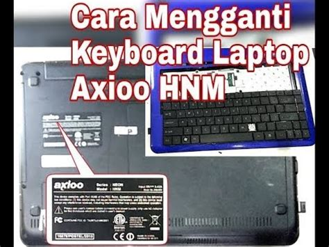 Keyboard Axio Hnm clip hay cara melepas keyboard laptop axioo neon mng