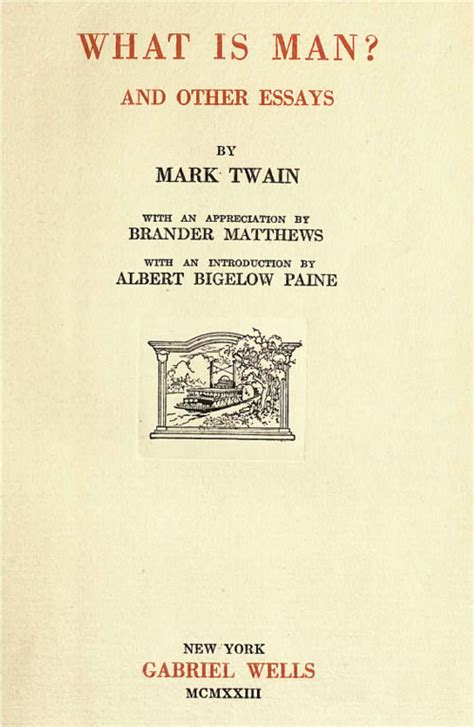 what is man and other essays by mark twain gabriel wells volume 26 what is man and other essays