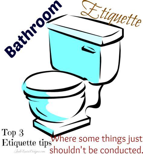 bathroom courtesy bathroom etiquette it s about standards people