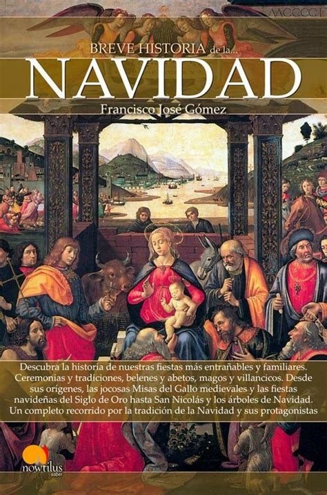 libro historia de la navidad breve historia de la navidad g 211 mez fern 193 ndez francisco jos 201 sinopsis del libro rese 241 as