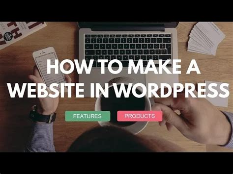how to create a website tutorial for beginners youtube how to make a website with wordpress 2016 tutorial for