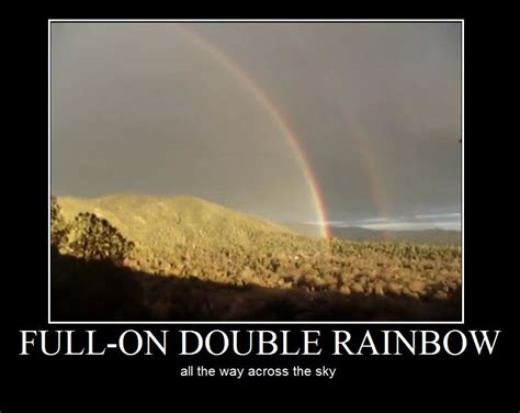 Double Rainbow Meme - image 58006 what does it mean hungrybear9562