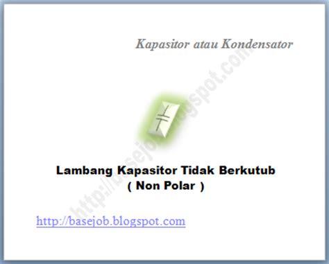 kapasitor non poral basejob kapasitor atau kondensator