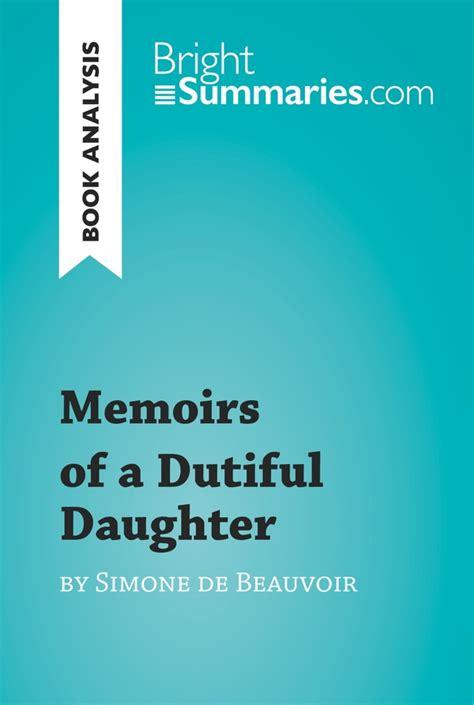 memoirs of a dutiful memoirs of a dutiful daughter by simone de beauvoir book analysis 187 brightsummaries com