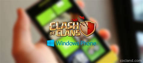 coc for windows phone download clash of clans for windows phone coc land