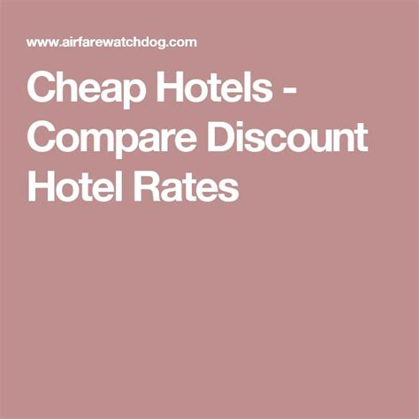 best hotels rates best 10 cheapest hotel rates ideas on cheap