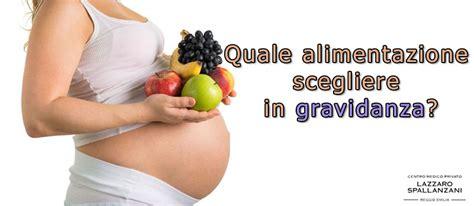 l alimentazione in gravidanza l alimentazione in gravidanza cosa mangiare i consigli