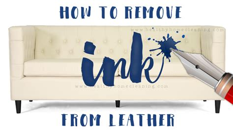remove pen ink from leather couch how to remove ink from leather no scrubbing needed
